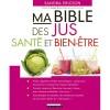 «Ma bible des jus santé et bien-être» de Sandra Ericson